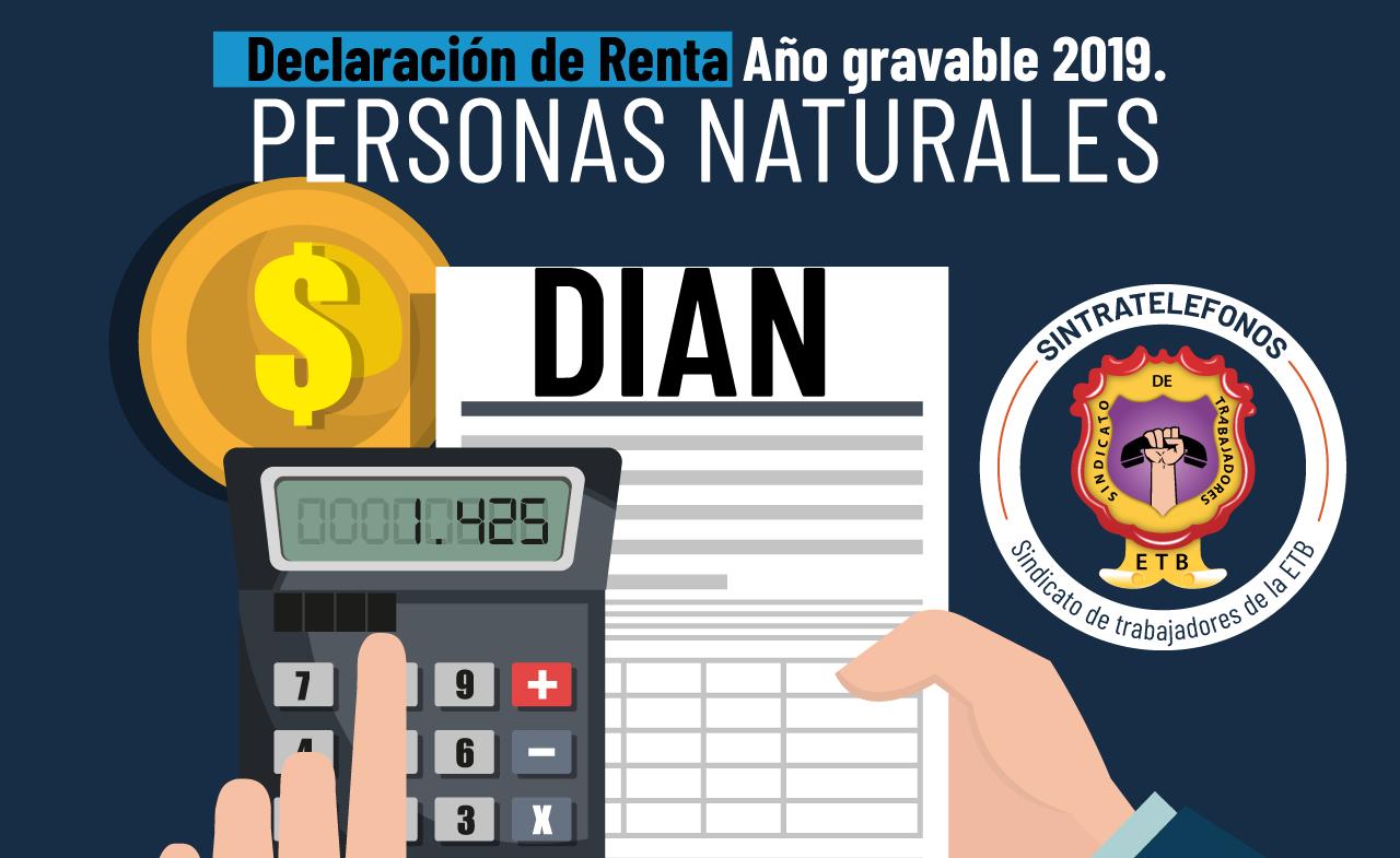 Recordatorio para elaboración de la declaración de renta año gravable 2019 personas naturales