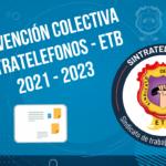 Convención Colectiva de Trabajo 2021 – 2023 y documentos anexos