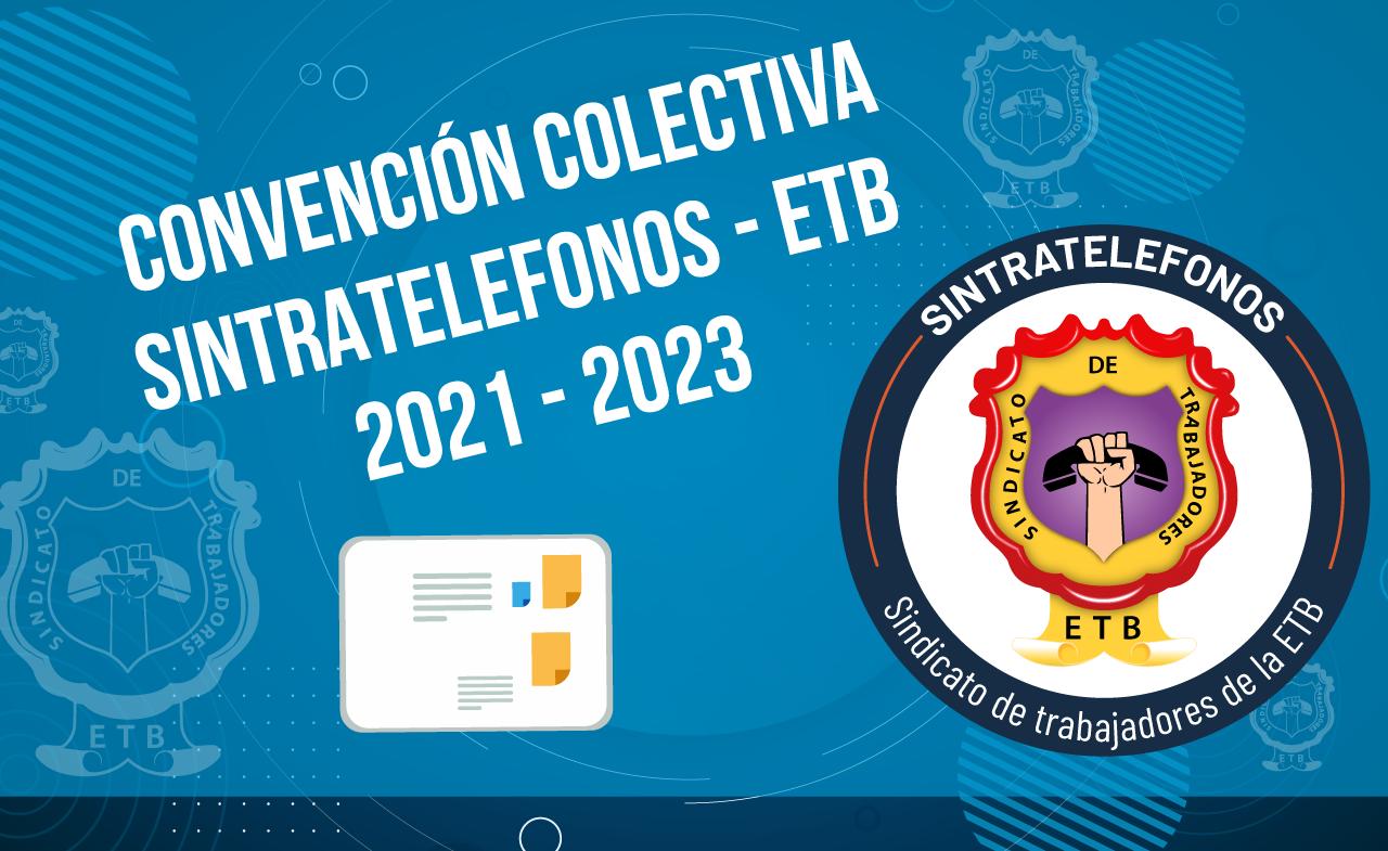 Convención Colectiva de Trabajo 2021 - 2023 y documentos anexos